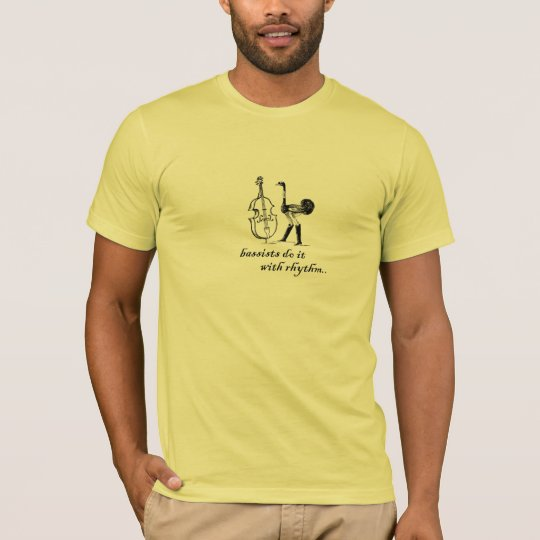 bassists do it with rhythm T-Shirt