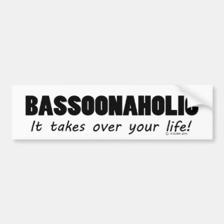 Bassoonaholic Life Bumper Sticker