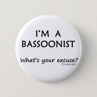 Bassoonist Excuse Pinback Button