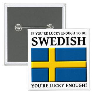 Bastante afortunado ser insignia sueca del botón pin