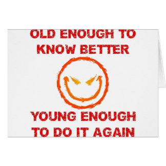 Bastante viejo saber mejor tarjeta de felicitación