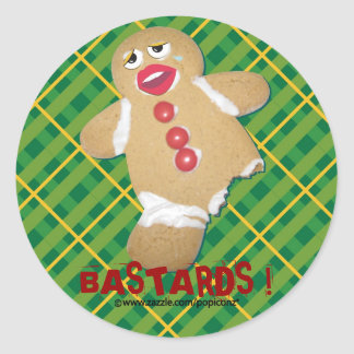 'BASTARDS !' gingerbread man cookie humorous Classic Round Sticker