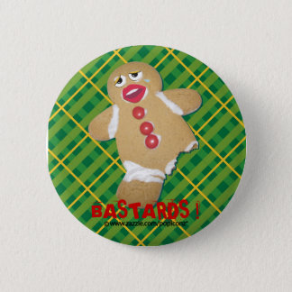 'BASTARDS !' gingerbread man cookie humorous pin