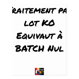 BATCH PROCESSING KB IS EQUIVALENT TO NULL BATCH POSTCARD