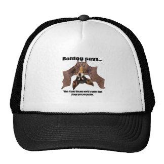 Batdog says when it looks like your world is.... hats