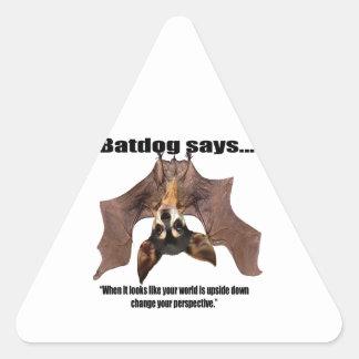 Batdog says when it looks like your world is.... triangle sticker