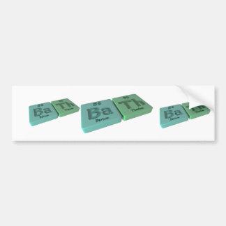 Bath as Ba Barium and Th Thorium Bumper Sticker