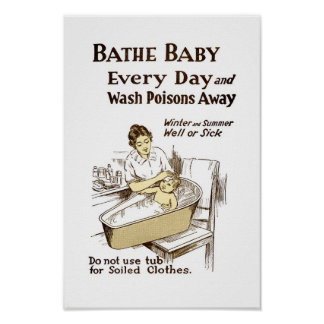 Bathe Your Baby Every Day Print