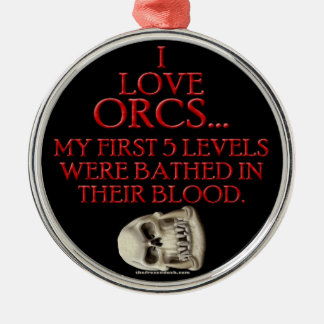 Bathed In Orc Blood Metal Ornament