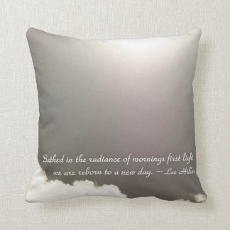 Bathed in the radiance of mornings... Pillow