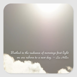 Bathed in the radiance of mornings... square sticker