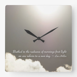 Bathed in the radiance of mornings... square wall clock
