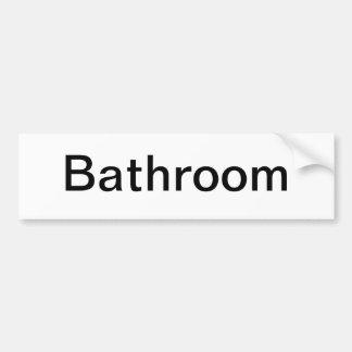 Bathroom Door Sign/ Bumper Sticker