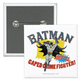 Batman Caped Crime Fighter Pinback Button