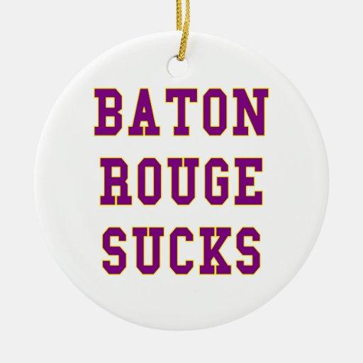 Baton Rouge Sucks Ornaments