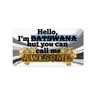Batswana, pero me llama impresionante etiqueta de dirección