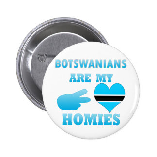Batswanians are my Homies Button
