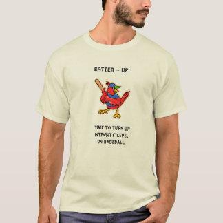 BATTER ~ UP T-Shirt