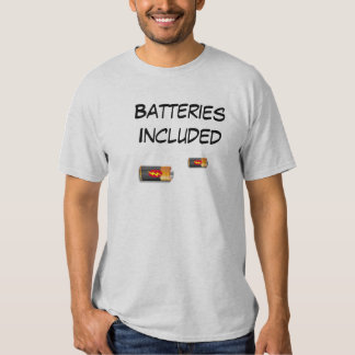 Batteries Included Tee Shirt
