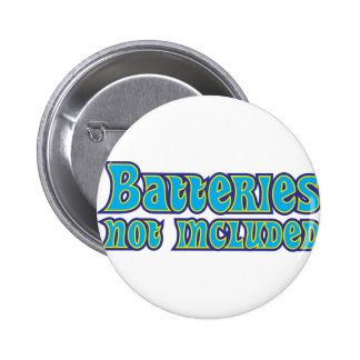 Batteries Not Included Pinback Buttons