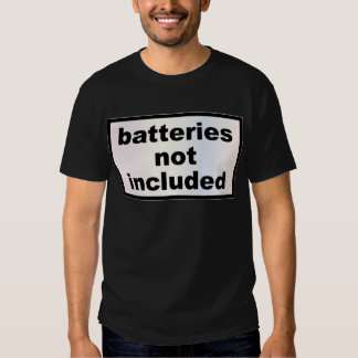 Batteries Not Included - Pop Fashion Slogan T Shirt