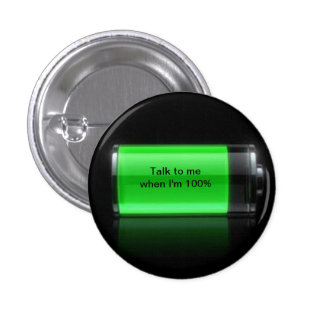 battery.jpg, Talk to me when I'm 100% Button