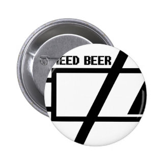 Battery Need Beer Pinback Button