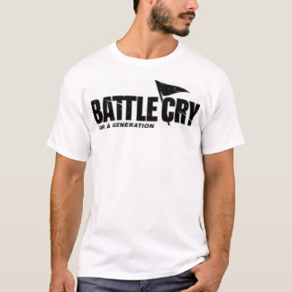 Battle Cry for a Generation T-Shirt