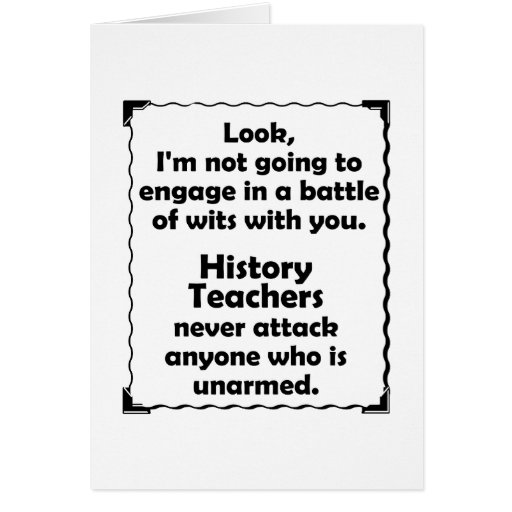 Battle of Wits History Teacher Greeting Card