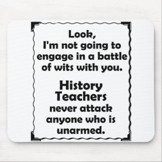 Battle of Wits History Teacher Mouse Pad
