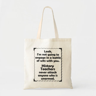 Battle of Wits History Teacher Tote Bag