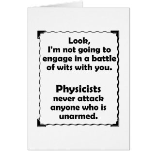 Battle of Wits Physicist Greeting Card