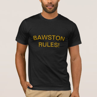 BAWSTON RULES! T-Shirt