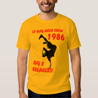 BAY 2 BREAKERS! T-SHIRT