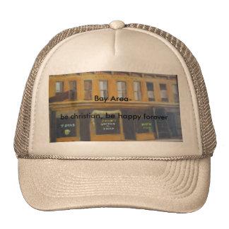 Bay area, be christian hat! trucker hat