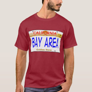 Bay Area --T-Shirt T-Shirt