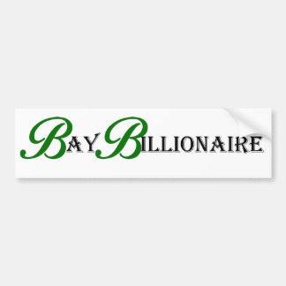 Bay Billionaire Bumper Sticker