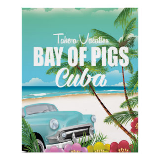 Bay Of Pigs Cuba Beach Vacation Poster