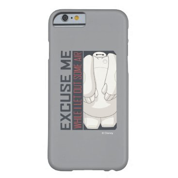 Baymax   Excuse Me Barely There iPhone 6 Case