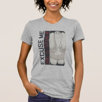 Baymax | Excuse Me T-Shirt