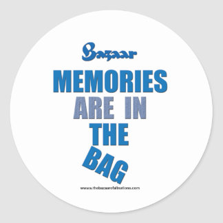 "Bazaar ""Memories Are In the Bag: Classic Round Sticker"