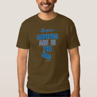"""Bazaar """"The Savings Are In The Bag"""" Shirt"""