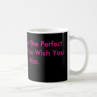 bbb6 soy apenas el ángel perfecto que usted desea taza