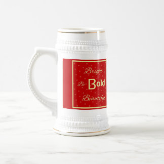 BBB Bright Bold Beautiful inspire red gold. Beer Stein