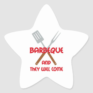 BBQ AND THEY WILL COME STAR STICKER