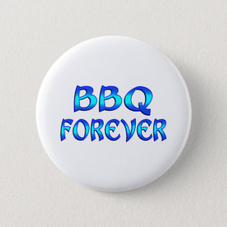 BBQ Forever Pinback Button
