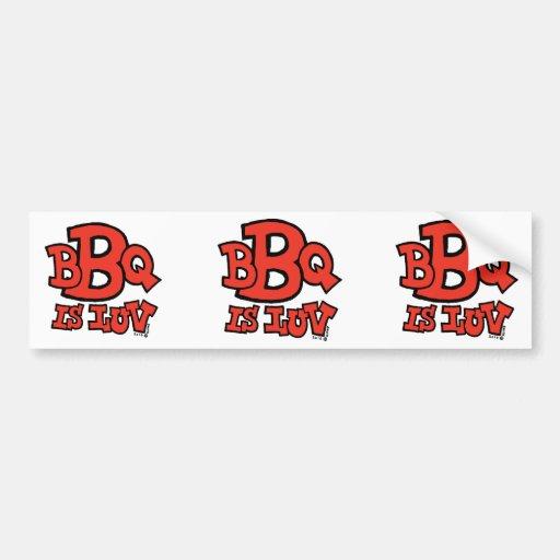 BBQ is Luv bumper sticker