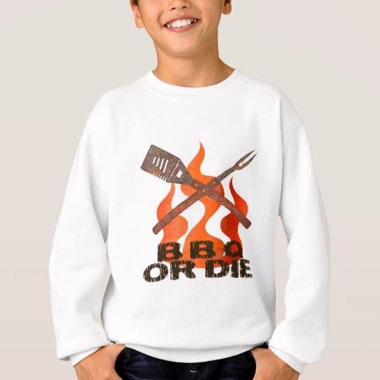 BBQ or Die Sweatshirt