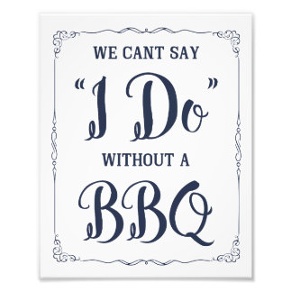 BBQ wedding  sign cant say I do with a BBQ