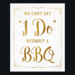 "BBQ wedding sign, cant say I do with a BBQ, gold Photo Print<br><div class=""desc"">wedding sign</div>"